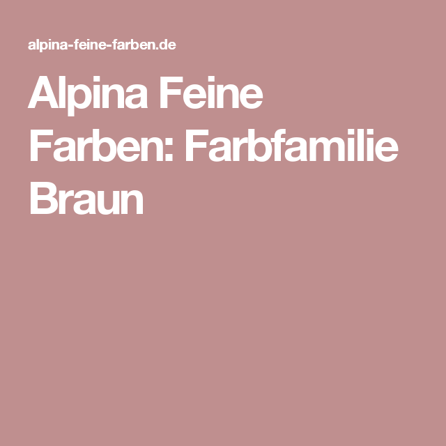 Alpina Feine Farben: Farbfamilie Braun