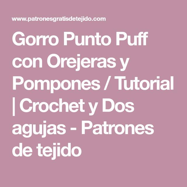 Gorro Punto Puff con Orejeras y Pompones / Tutorial | Crochet y Dos ...