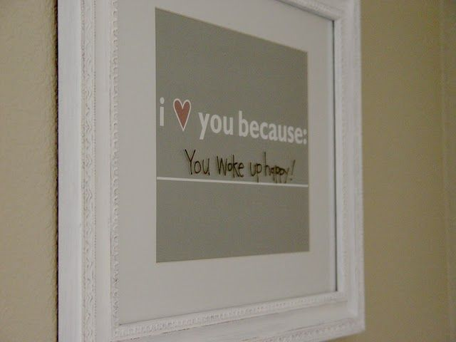 I love you because ____: Leave line blank,  write with dry-erase so can change anytime. DIY with frame and glass. So cute.