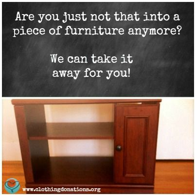 We Will Pick Up Most Pieces Of Furniture Donate To Charity Furniture Household Items