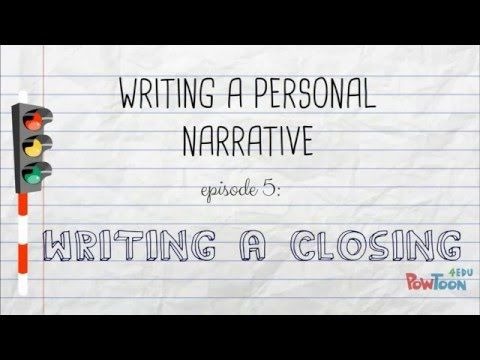 004 Writing a Personal Narrative Writing a Closing or