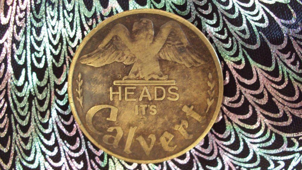 SUPER RARE CALVERT WHISKEY LUCKY TOKEN COIN HEAD-TAIL IT'S