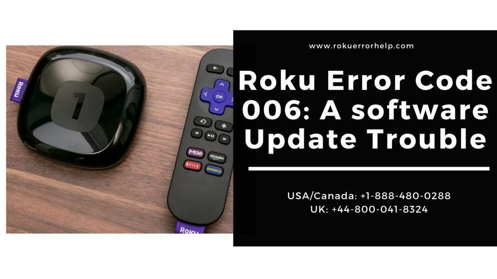 How To Fix Roku Error Code 006 A Software Update Trouble Error Code Coding Software Update
