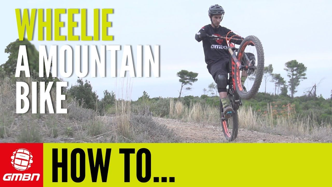 How To Wheelie A Mountain Bike Essential Mtb Skills Mountain