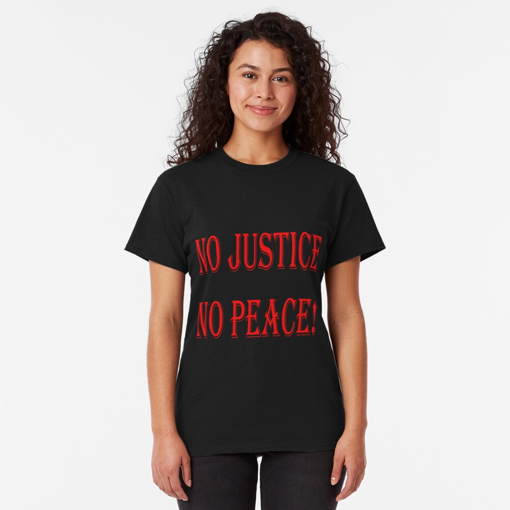 No Justice No Peace Essential T Shirt By Ouais Malak T Shirts For Women Shirts T Shirt