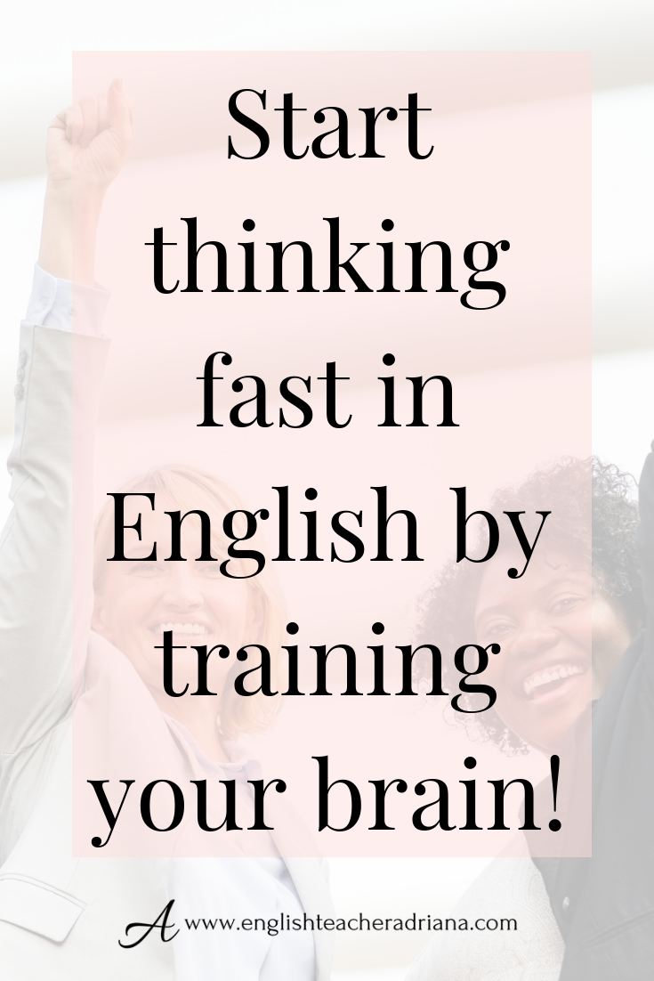 How To Train Your Brain To Think Fast In English Learn English Speaking Learn English Learn English Words [ 1102 x 735 Pixel ]