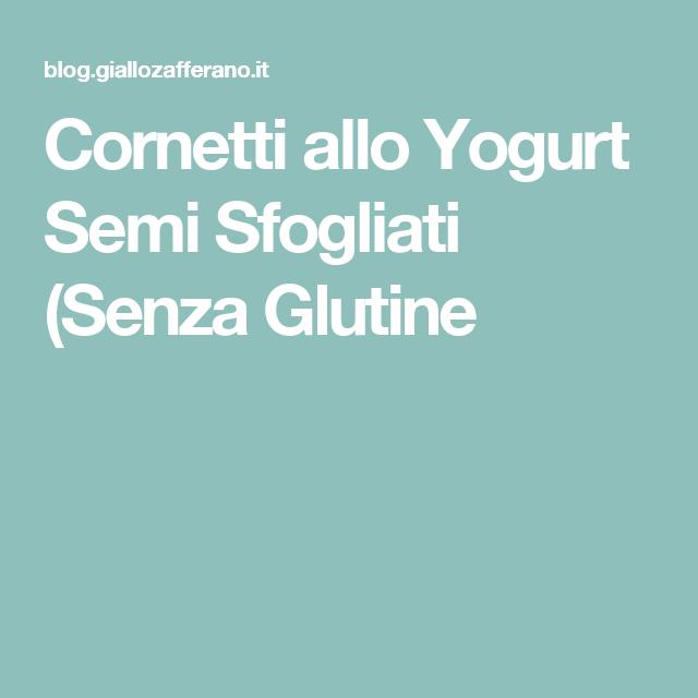Cornetti allo Yogurt Semi Sfogliati (Senza Glutine
