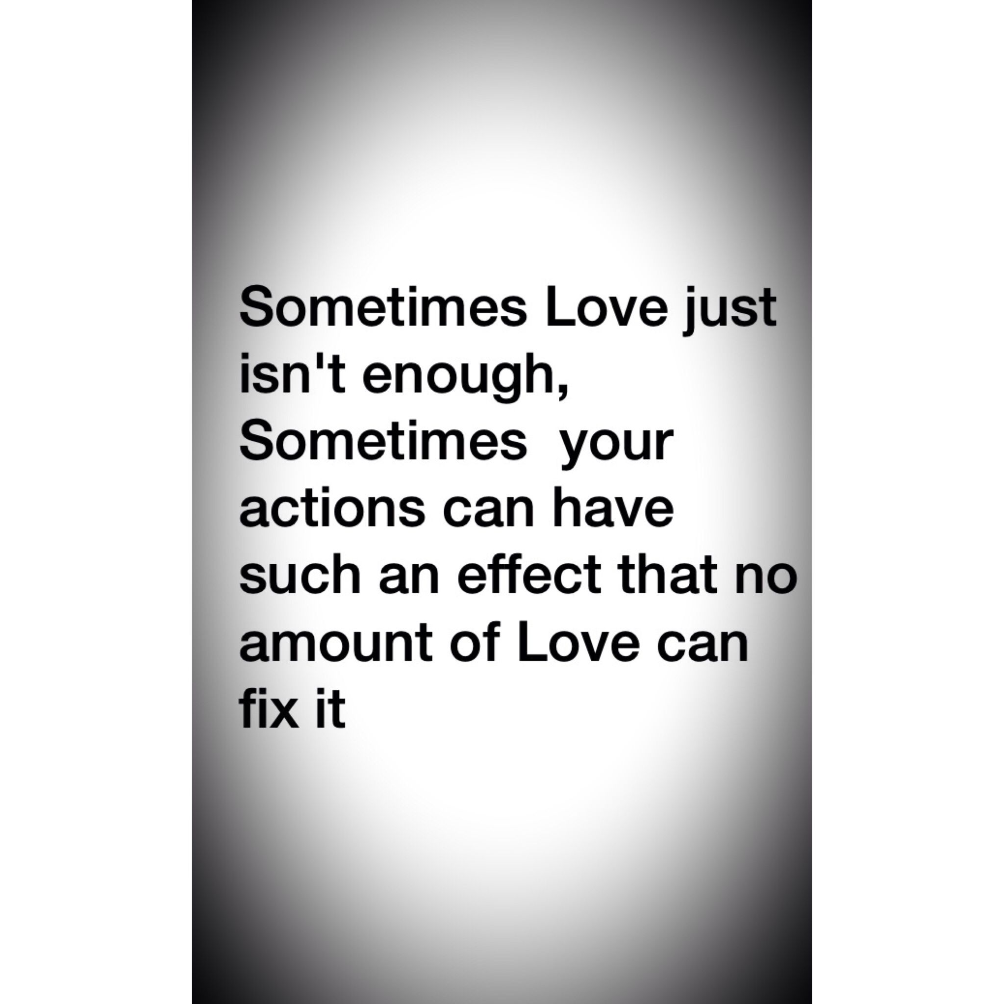 Love Isnt Enough Sometimes Exs Suck Enough Is Enough Quotes