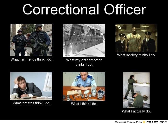 image detail for correctional officer meme generator what i do