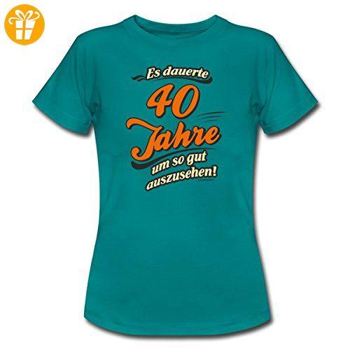 Geburtstag 40 Jahre Sprüche RAHMENLOS® Frauen T Shirt Von Spreadshirt®, XXL,
