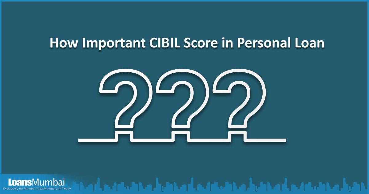 How Important Cibil Score In Personal Loan Personal Loans Loan Person