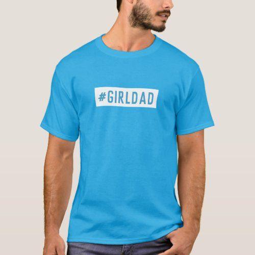 GIRLDAD Father's Day Dad Girls Modern Cool Blue T-Shirt  kids fathers day gifts, fathers day gifts from kids diy boys, fathers day gifts from kids diy crafts #womenofpower #notincompetitionwithanyone #personalizacheerleadingbag