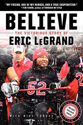 Believe: The Victorious Story of Eric LeGrand (Young Readers' Edition) Price:$12.03