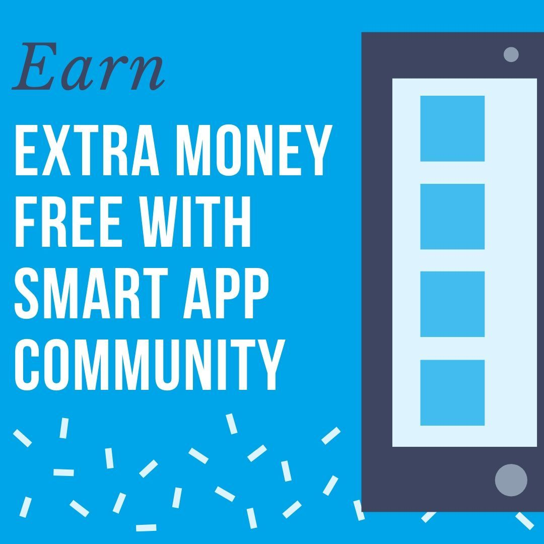 Earn extra money free with smart app community online
