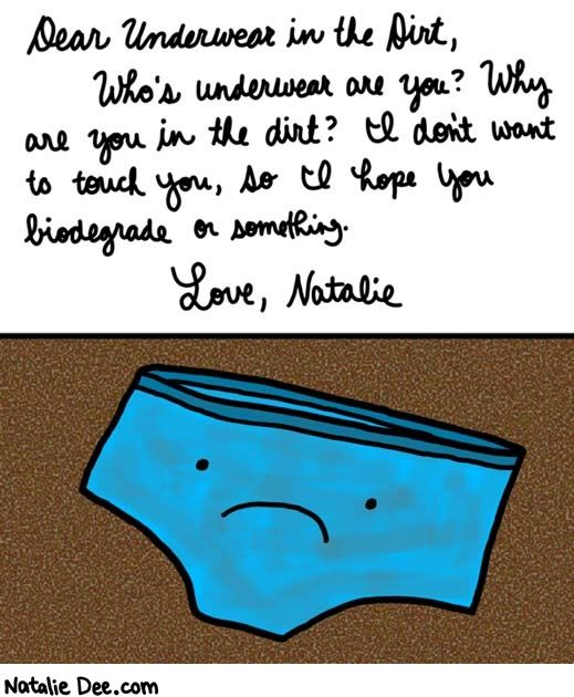 0d51149441a5 Comic by Natalie Dee  open letter to underwear in the dirt