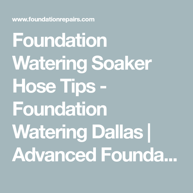 Foundation Watering Soaker Hose Tips Foundation Watering Dallas Advanced Foundation Repair Soaker Hose Foundation Repair Soaker