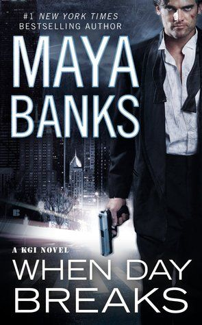"""When Day Breaks (KGI, #9) by Maya Banks: Boooooooooooring. Hate to say--but I have to admit it. Blah. 293 pages and it didn't pick up speed until page 260 (maybe it was my excitement over finally finishing it). I think the story was an injustice to """"Swanny""""...and I couldn't care less for the 250 pages about being a supermodel. ZZZzzzZZZzzzz. I'm disappointed."""