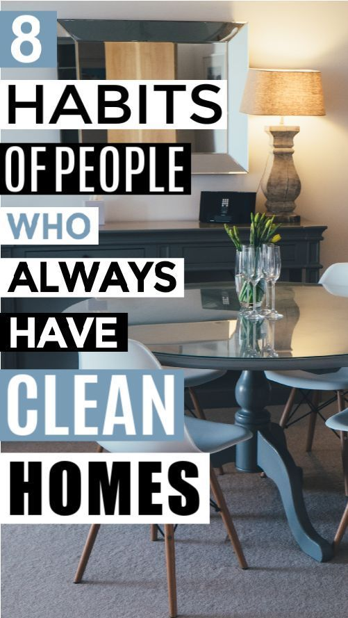8 Habits Of People Who Always Have Clean Homes Clean House Home