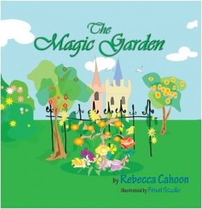 The Magic Garden by Rebecca Cahoon