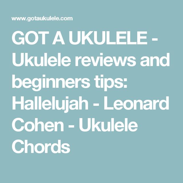 Got A Ukulele Ukulele Reviews And Beginners Tips Hallelujah