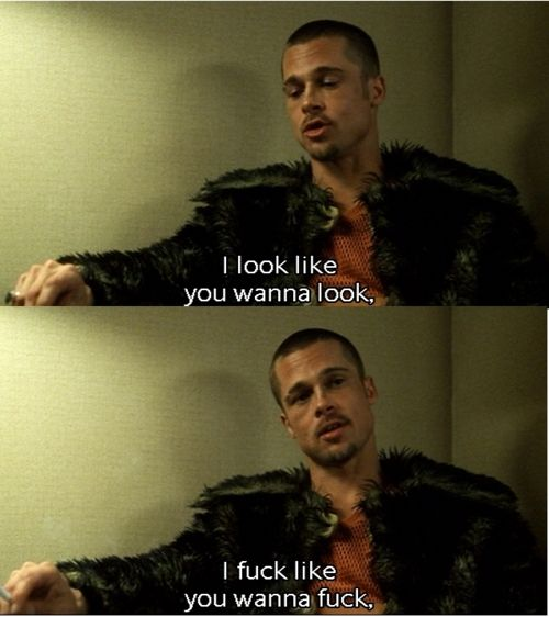 Image result for tyler durden i look how you want to look