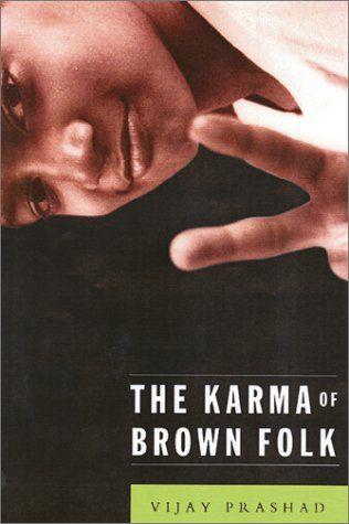 The Karma of Brown Folk by Vijay Prashad    www dp - fresh blueprint for revolution book