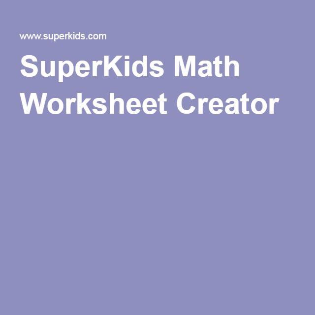 Superkids Math Worksheet Creator Math Worksheet Math Websites Learn Math Online