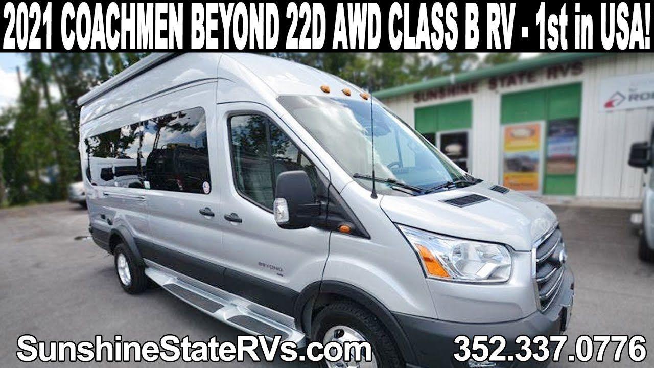 New 2021 Coachmen Beyond 22d Awd Class B Rv Ford Transit Chassis 1st Class B Rv Ford Transit Class B Camper Van