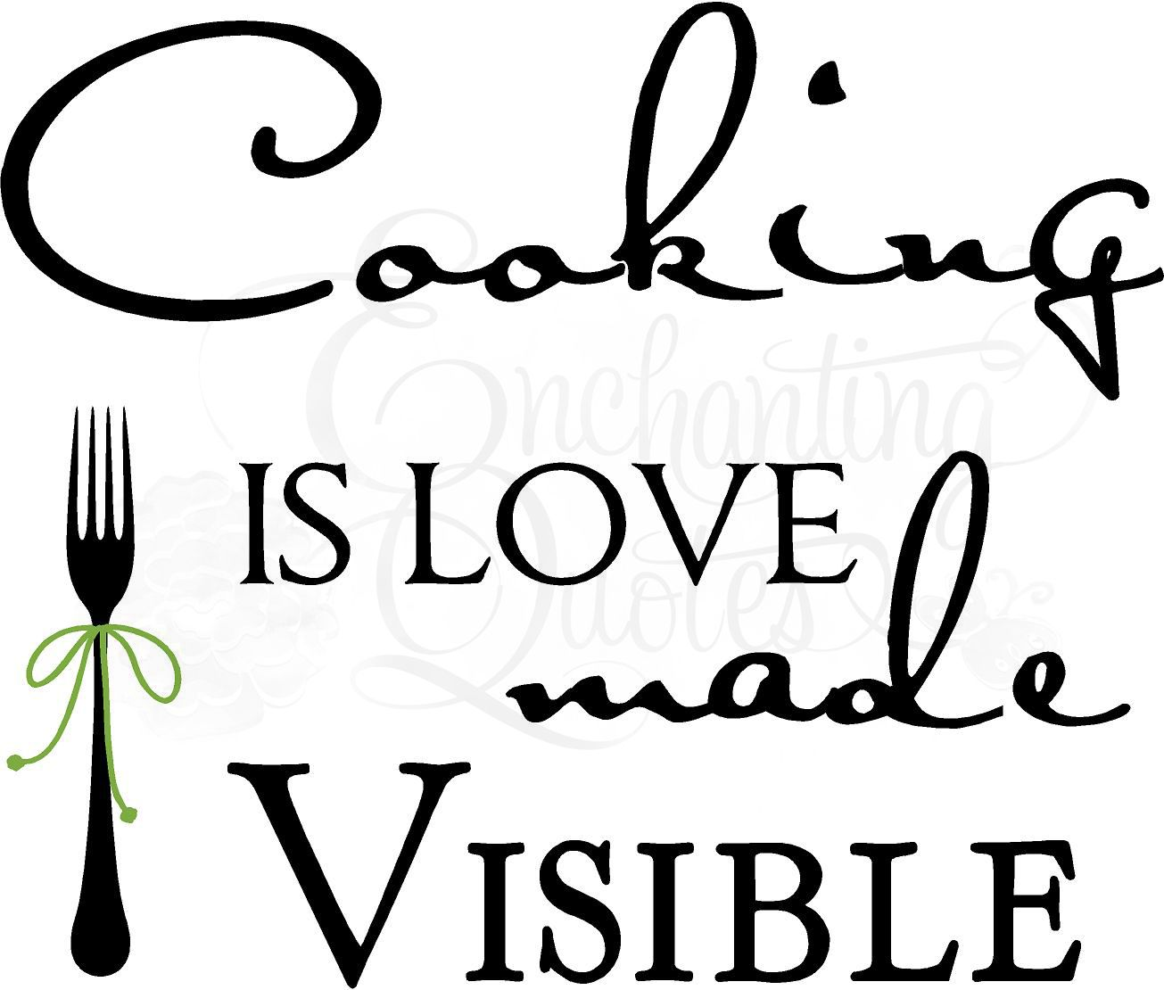 Been cooking in the kitchen for three weeks and were deeply in love - Kitchen Decals Kitchen Wall Quotes Cooking Is Love Made Visible