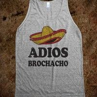 Adios Brochacho (Tank) - Summer Of Fun - Skreened T-shirts, Organic Shirts, Hoodies, Kids Tees, Baby One-Pieces and Tote Bags