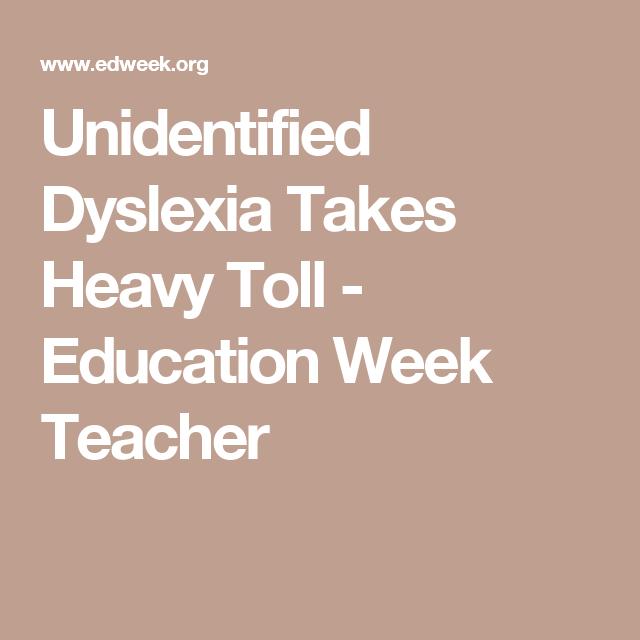 Unidentified Dyslexia Takes Heavy Toll >> Pinterest