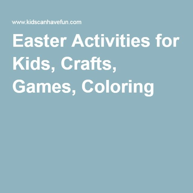 Easter Activities for Kids, Crafts, Games, Coloring