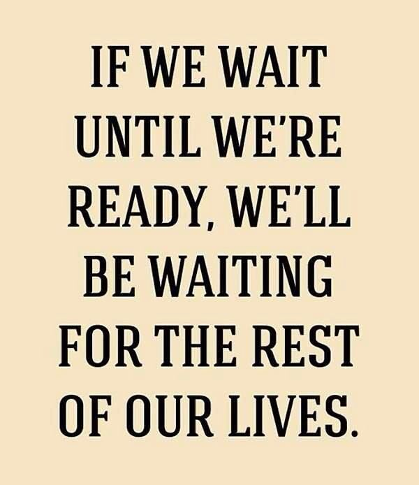 Dont Wait Too Long Wisdom Pinterest Quotes Life Quotes And