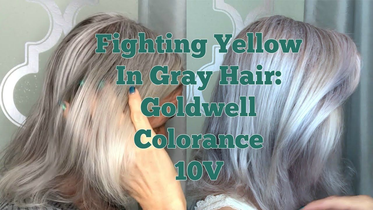 Fighting Yellow In Gray Hair Goldwell Colorance Foam In Toner 10v Hair Toner White Ombre Hair Grey White Hair