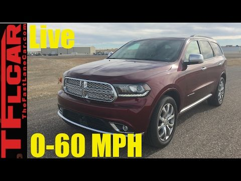 2017 Dodge Durango Citadel 0 60 Live How Fast Is The Pentastar V6 Video The Fast Lane Car Dodge Durango 2017 Dodge Durango Durango