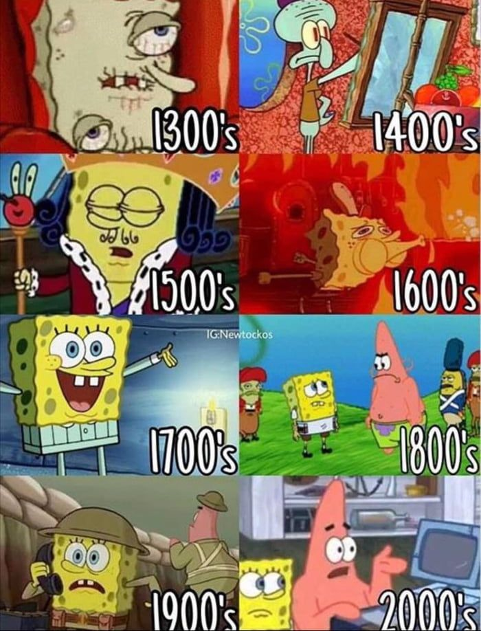 A brief history of the world since the 14th century summarized by spongebob - Funny