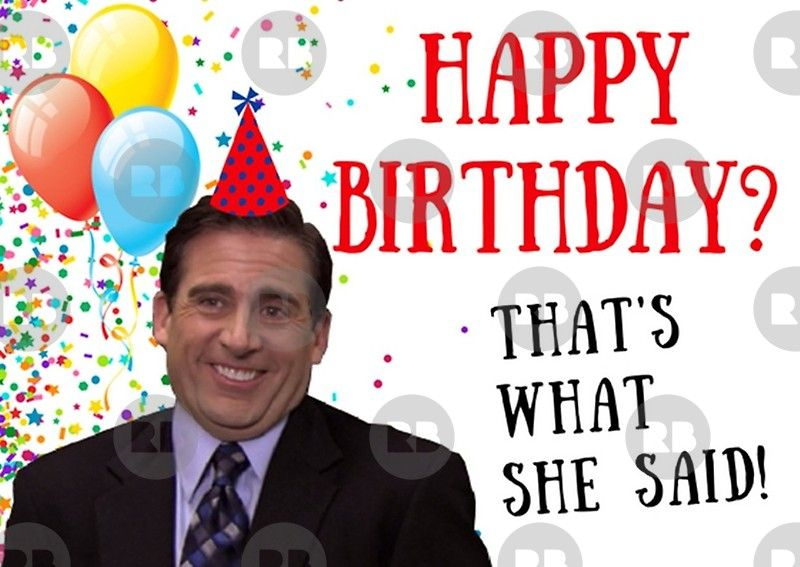 The Office Michael Scott Thats What She Said Happy Birthday Card Greeting Card By Willow Days Birthday Quotes Funny Birthday Quotes Funny For Him Birthday Quotes