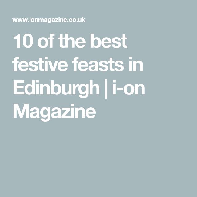 10 Of The Best Festive Feasts In Edinburgh I On Magazine Christmas Day Lunch Edinburgh Food Feast
