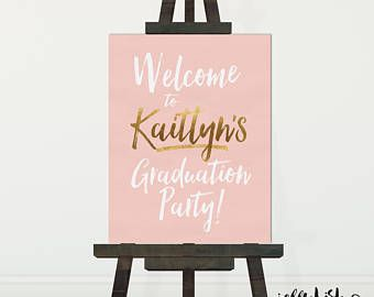 rose gold graduation party sign welcome to the graduates name party diy