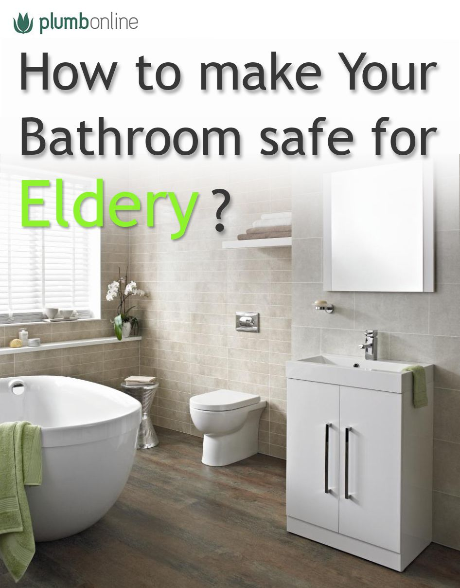 How To Make Your Bathroom Safe For Elderly Howto Eldery