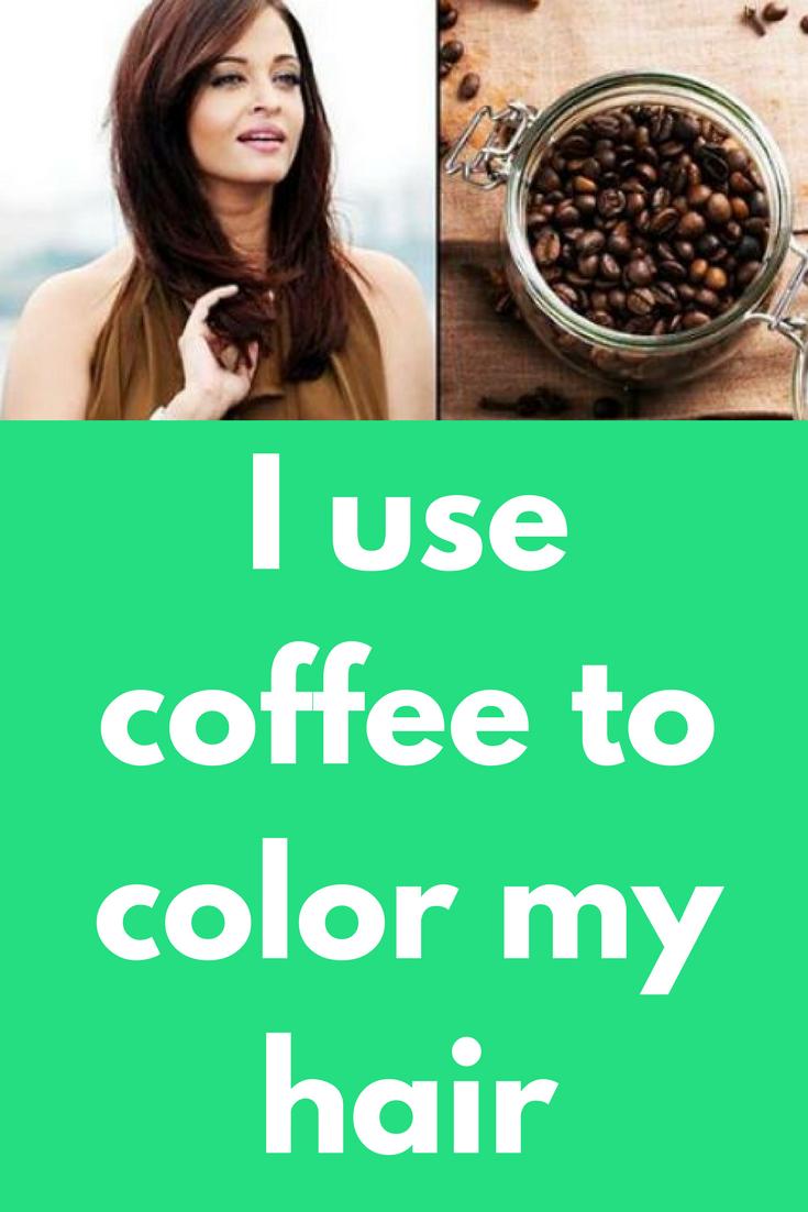 I Use Coffee To Color My Hair Hair Remedy Pinterest Hair Dye