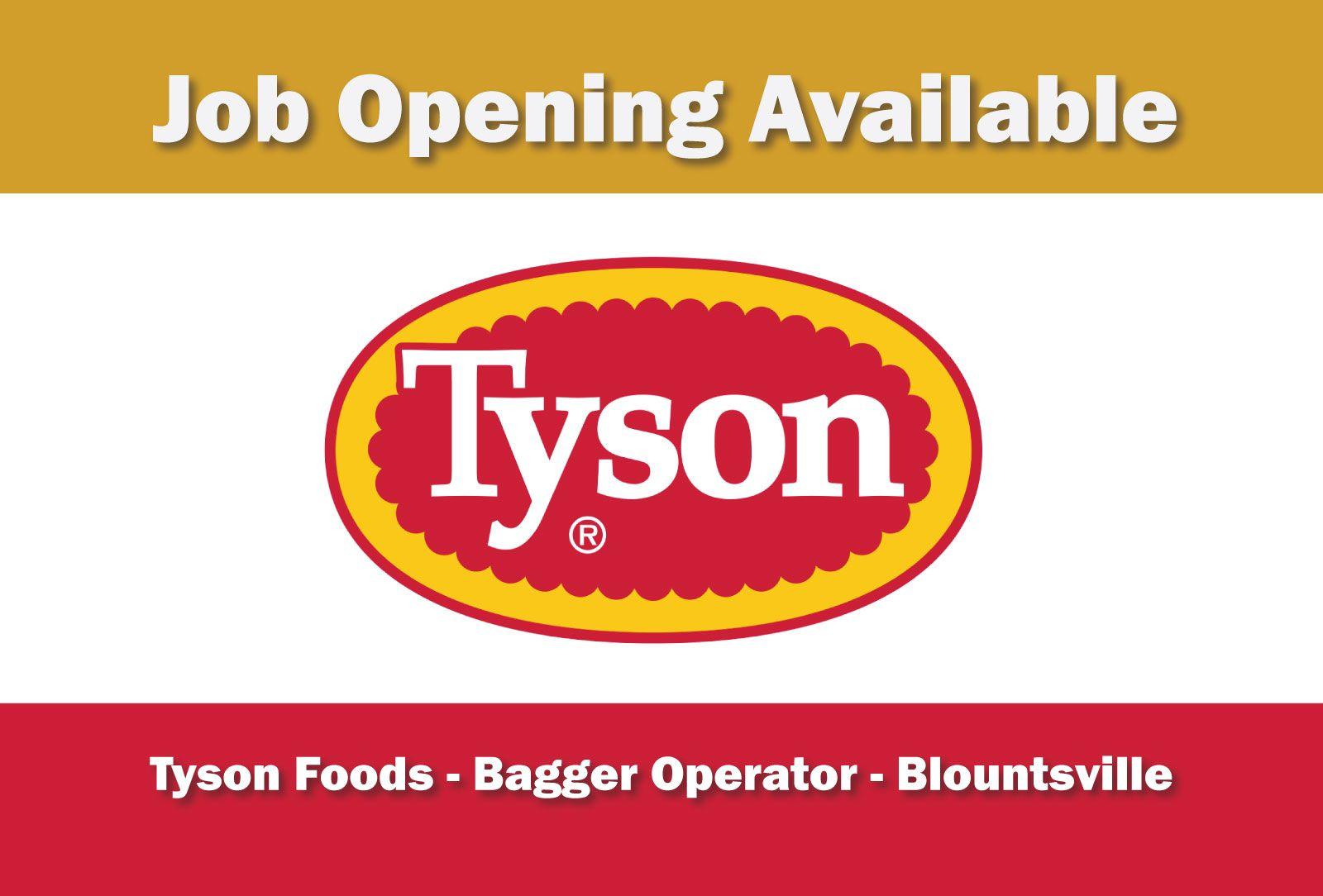 Job Opening Available Tyson Foods Bagger Operator Blountsville Jobsearch Https Www Facebook Com Cullmantoday Posts 1 Tyson Foods Logo Food Job Opening