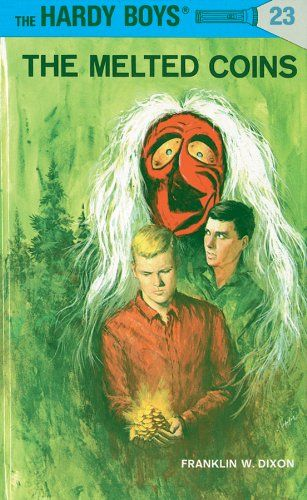 Hardy Boys 23 The Melted Coins The Hardy Boys By Franklin W
