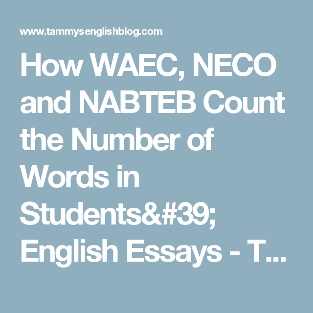How WAEC, NECO And NABTEB Count The Number Of Words In Studentsu0027 English  Essays