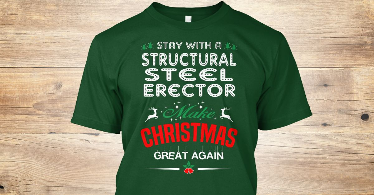 If You Proud Your Job, This Shirt Makes A Great Gift For You And Your Family.  Ugly Sweater  Structural Steel Erector, Xmas  Structural Steel Erector Shirts,  Structural Steel Erector Xmas T Shirts,  Structural Steel Erector Job Shirts,  Structural Steel Erector Tees,  Structural Steel Erector Hoodies,  Structural Steel Erector Ugly Sweaters,  Structural Steel Erector Long Sleeve,  Structural Steel Erector Funny Shirts,  Structural Steel Erector Mama,  Structural Steel Erector Boyfriend…
