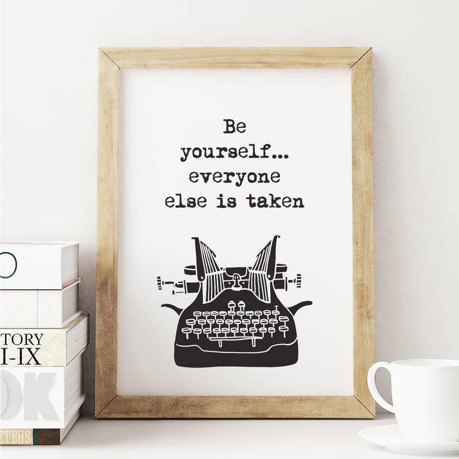 Be yourself… everyone else is taken http://www.amazon.com/dp/B016Y9IW96  word art print poster black white motivational quote inspirational words of wisdom motivationmonday Scandinavian fashionista fitness inspiration motivation typography home decor