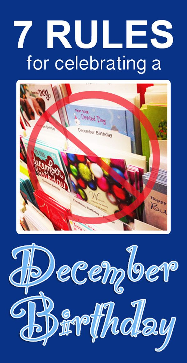 7 Rules for Celebrating a December Birthday December