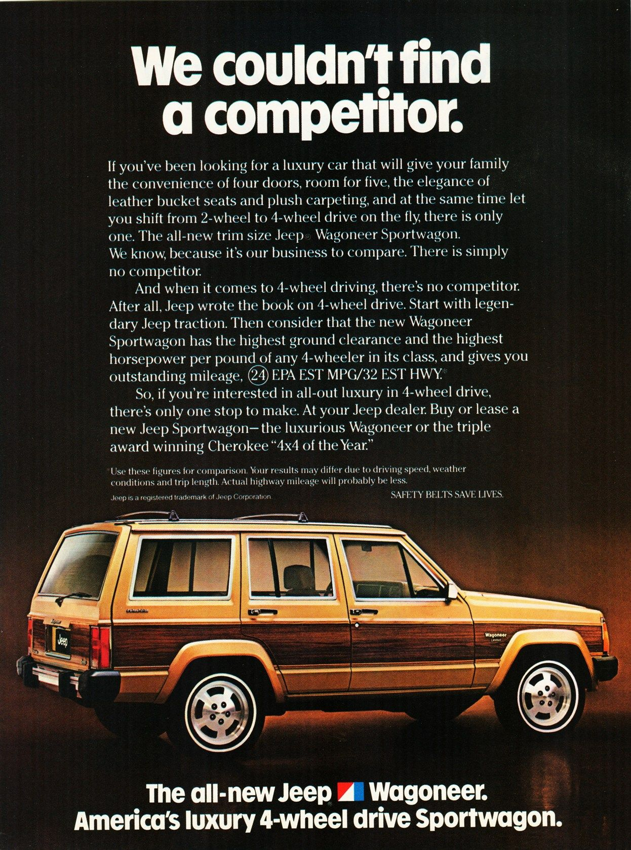 We Couldn T Find A Competitor Ad Jeep Cherokee Circa 1984 Jeep Wagoneer Vintage Jeep Jeep