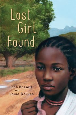 Lost Girl Found_Bassoff, Leah & Laura DeLuca. For Poni, life in her small village in southern Sudan is simple and complicated at the same time. But then the war comes and there is only one thing for Poni to do. Run for her life.