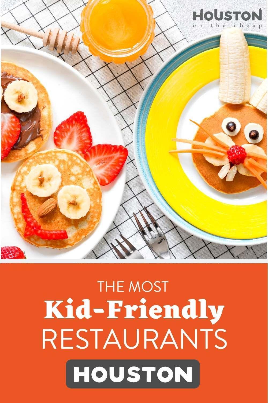 The Best Kid Friendly Restaurants In Houston 2020 Houstononthecheap Kid Friendly Restaurants Houston Restaurants Houston Eats